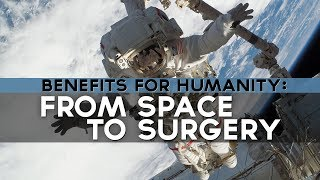 Download Benefits for Humanity: From Space to Surgery Video