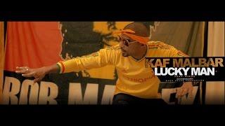 Download Kaf Malbar - Lucky Man - (Feat Rikos') - Février 2017 Video