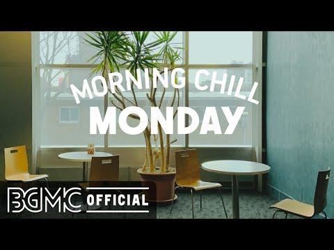 MONDAY MORNING CHILL JAZZ: Positive Morning Jazz - Relax Bossa Nova & Jazz Music for Good Mood