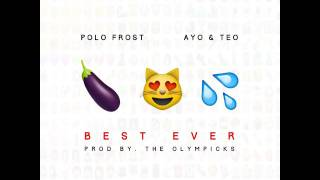 Download Polo Frost - Best Ever #BestEverChallenge FT Ayo & Teo (Produced by The Olympicks) Video