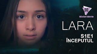 Download LARA - Episodul 1 INCEPUTUL Video