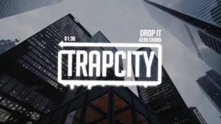 Download Aero Chord - Drop It Video