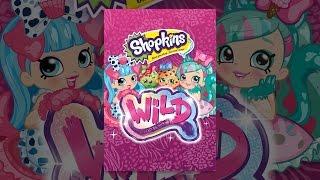 Download Shopkins: Wild Video