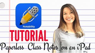 Download Notability Tutorial and Paperless Class Notes on an iPad Video