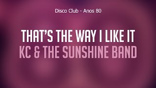 Download That's The Way I Like It - KC & The Sunshine Band Video