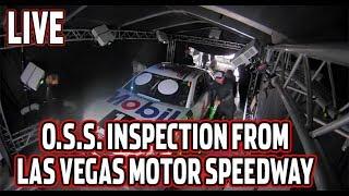 Download LIVE: (Sunday) NASCAR OSS Inspection from Las Vegas Motor Speedway Video
