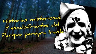 Download Historias misteriosas y escalofriantes del Parque Pereyra Iraola (Parte 2) Video