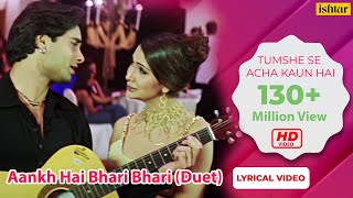 Download Aankh Hai Bhari Bhari (Duet) - Lyrical Video | Best Bollywood Sad Songs | Tum Se Achcha Kaun Hai Video