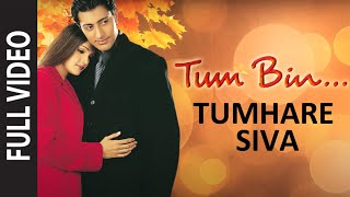 Download Tumhare Siva (Full Song) | Tum Bin... Love Will Find A Way Video