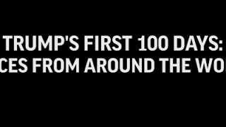 Download Voices From Around The World On Trump's 100 Days Video