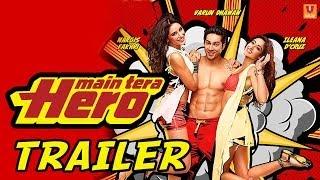 Download Main Tera Hero - Official Trailer (HD) Video