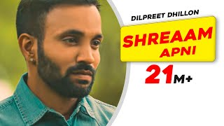 Download Shreaam Apni - Full Song | Dilpreet Dhillon | Punjabi Romantic Songs 2016 | Speed Records Video