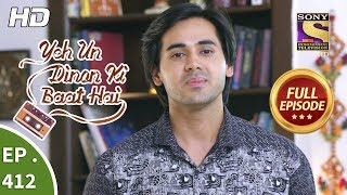 Download Yeh Un Dinon Ki Baat Hai - Ep 412 - Full Episode - 19th April, 2019 Video