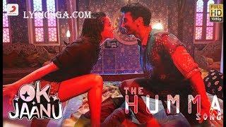Download The Humma Song Lyrics – OK Jaanu | Shraddha Kapoor | Aditya Roy | A.R. Rahman, Badshah, Tanishk Video