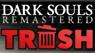 Download Dark Souls Remastered Is Trash Video