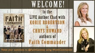 Download LIVE Author Chat with Korie Robertson & Chrys Howard ~ FAITH COMMANDER Video