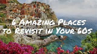 Download 6 Amazing Places to Revisit in Your 60s | Senior Travel Tips Video