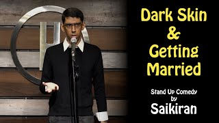 Download Dark Skin & Getting Married | Stand Up Comedy by Saikiran Video
