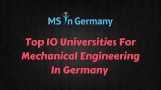 Download Top 10 Universities For Mechanical Engineering In Germany (2018) - MS in Germany™ Video