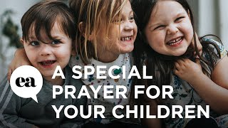 Download A Special Prayer for Your Children Video