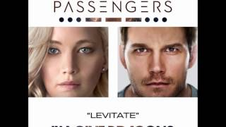 Download Levitate - Imagine Dragons (From the Original Motion Picture Passengers) Video