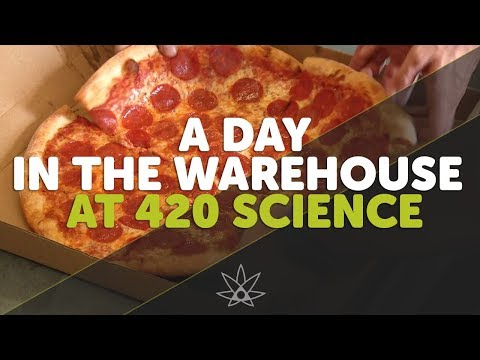 A day in the Warehouse  //  420 Science Club