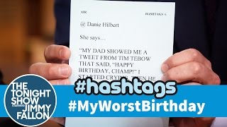 Download Hashtags: #MyWorstBirthday Video