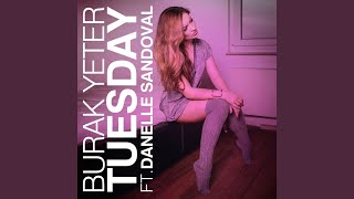 Download Tuesday (feat. Danelle Sandoval) Video