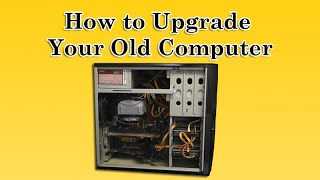 Download How to Upgrade Your Old Computer Video