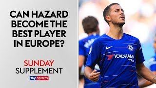 Download Can Eden Hazard become the best player in Europe? | Sunday Supplement Video