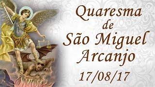 Download Quaresma de São Miguel Arcanjo - 17/08/17 Video