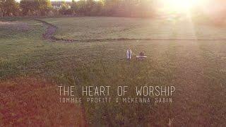 Download The Heart of Worship - Matt Redman // Worship Cover by Tommee Profitt & McKenna Sabin Video