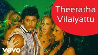 Download Theeratha Vilayattu Pillai - Theeratha Vilaiyattu Video | Yuvanshankar Raja | Vishal Video