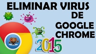 Download Eliminar Virus de Google Chrome | 2015 Video