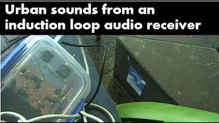 Download Urban sounds from an induction loop audio receiver Video