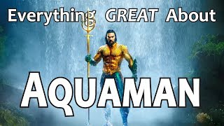 Download Everything GREAT About Aquaman! Video