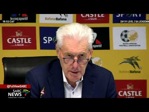 Bafana coach says he's looking forward for the 2022 FIFA World Cup qualifier