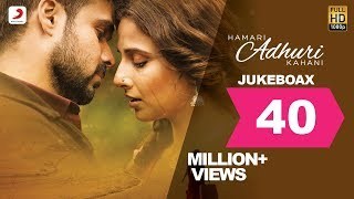 Download Hamari Adhuri Kahani - Jukebox | Full Songs | Arijit | Jeet Gannguli | Papon | Mithoon Video
