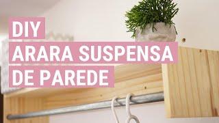 Download COMO FAZER ARARA DE ROUPAS DE PAREDE SUSPENSA (CLOSET) | DIY Video