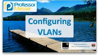 Download Configuring VLANs - CompTIA Network+ N10-006 - 2.6 Video