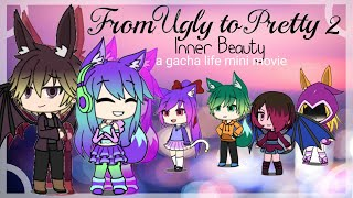 Download 💜💜From Ugly to Pretty 2: Inner Beauty💛💛 A gacha life mini movie Video