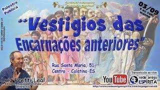 """Download """"Vestígios das Encarnações anteriores"""" com Luiz Pretti Leal Video"""
