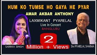 Download Hum Ko Tum Se Ho Gaya He Pyar | Sarrika Singh Live ,Srikant,Pankaj & Mukhtar Video
