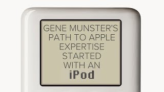 Download Gene Munster's Path to Apple Expertise Started with an iPod Video