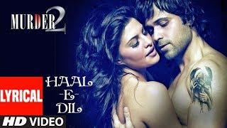 Download Hale Dil Lyrical | Murder 2 | Emran Hashmi | Jacqueline Fernandez | Harshit Saxena Video