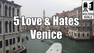 Download Visit Venice: Five Things You Will Love & Hate about Visiting Venice, Italy Video