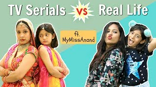 Download TV Series Vs Real Life - ft. MyMissAnand | Shruti Arjun Anand Video