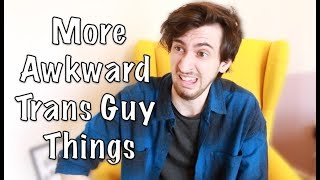 Download More Awkward Trans Guy Things Video