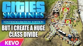 Download Cities: Skylines but I create a huge class divide Video
