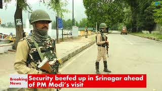 Download Security beefed up in Srinagar ahead of PM Modi's visit Video